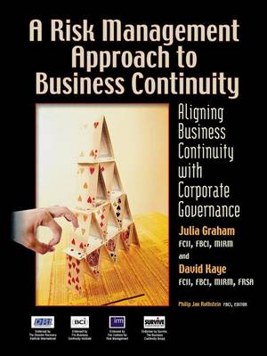A Risk Management Approach to Business Continuity: Aligning Business Continuity with Corporate Governance (Paperback)