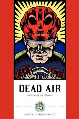 Dead Air: A Cycling Murder Mystery (Paperback)