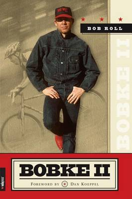 Bobke II: The Continuing Misadventures of Bob Roll (Paperback)