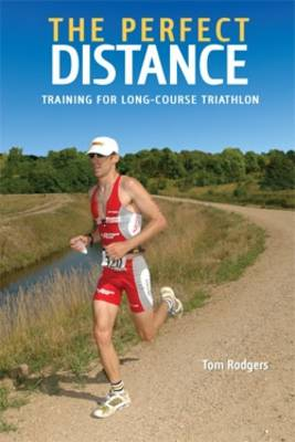 The Perfect Distance: Training for Long-course Triathlons (Paperback)
