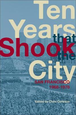 Ten Years That Shook the City: San Francisco 1968-1978 (Paperback)