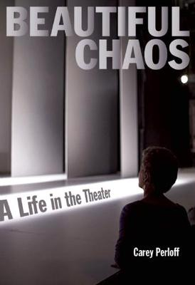 Beautiful Chaos: A Life in the Theater (Paperback)
