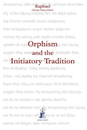 Orphism and the Initiatory Tradition (Paperback)