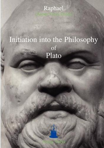 Initiation Into the Philosophy of Plato (Paperback)