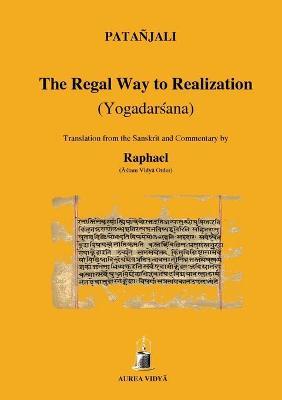 The Regal Way to Realization (Yogadarsana) (Paperback)