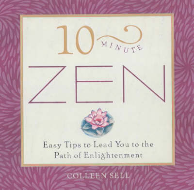 10-Minute Zen: Easy Tips to Lead You to the Path of Enlightenment - 10-minute series (Paperback)