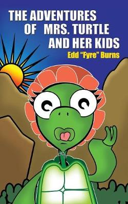 The Adventures of Mrs. Turtle and Her Kids (Paperback)