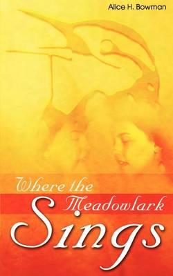 Where the Meadowlark Sings (Paperback)