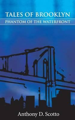 Tales of Brooklyn - Phantom of the Waterfront (Paperback)