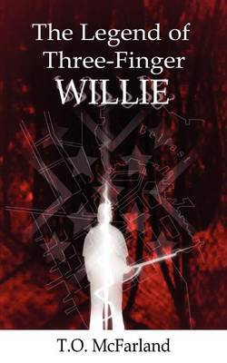 The Legend of Three-Finger Willie (Paperback)