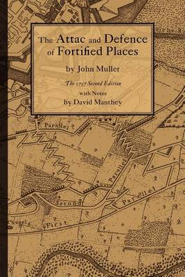Attack and Defence of Fortified Places (Paperback)