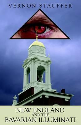 New England and the Bavarian Illuminati (Paperback)