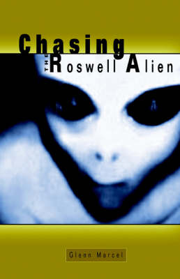 Chasing the Roswell Alien (Paperback)