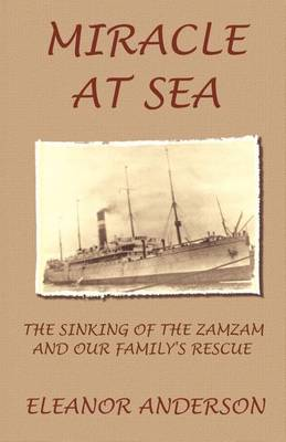 Miracle at Sea: The Sinking of the Zamzam and Our Family's Rescue (Paperback)