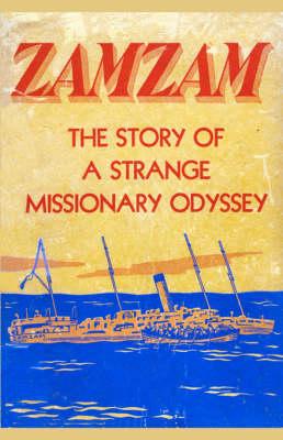 Zamzam: The Story of a Strange Missionary Journey (Paperback)