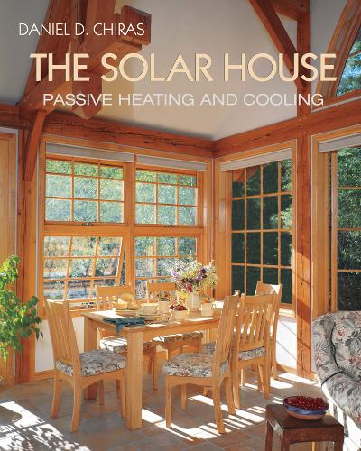 The Solar House: Passive Heating and Cooling (Paperback)