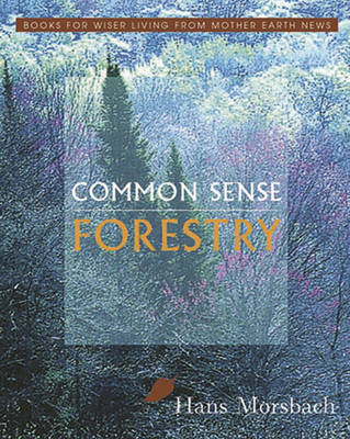 Common Sense Forestry (Paperback)
