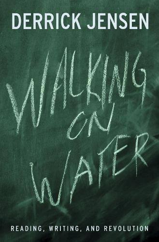 Walking on Water: Reading, Writing and Revolution (Paperback)
