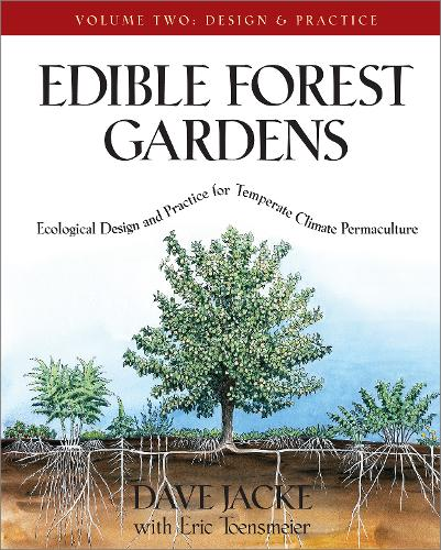 Edible Forest Gardens Vol. 2: Ecological Design and Practice for Temperate-Climate Permaculture (Hardback)