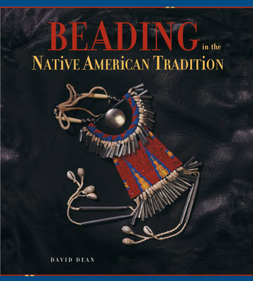 Beading in the Native American Tradition (Paperback)