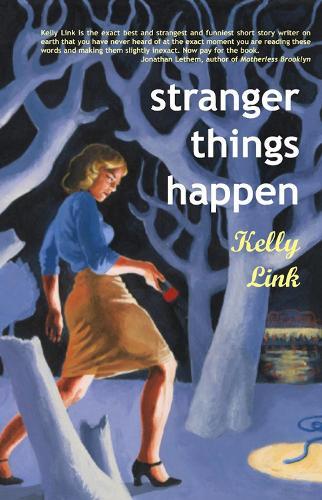Stranger Things Happen: Stories (Paperback)