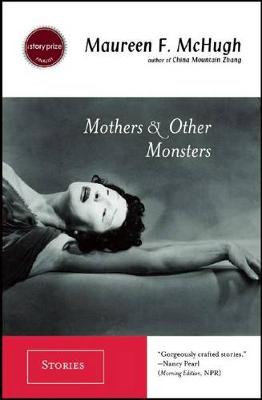 Mothers & Other Monsters: Stories (Hardback)