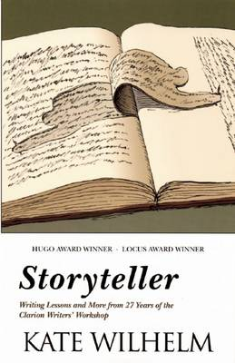 Storyteller: Writing Lessons and More from 27 Years of the Clarion Writers' Workshop (Paperback)