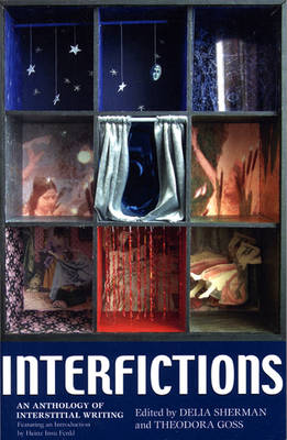 Interfictions: An Anthology of Interstitial Writing (Paperback)