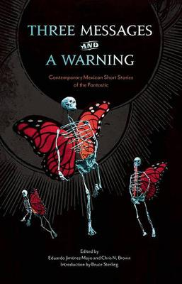 Three Messages and a Warning: Contemporary Mexican Short Stories of the Fantastic (Paperback)