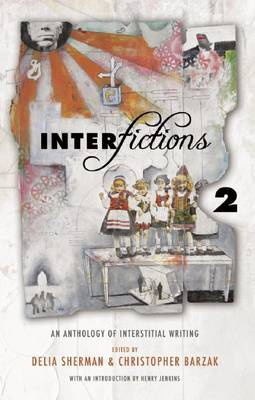 Interfictions 2: An Anthology of Interstitial Writing (Paperback)
