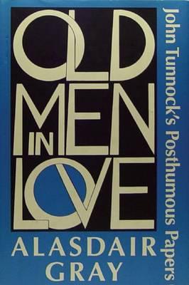 Old Men in Love: John Tunnock's Posthumous Papers (Hardback)