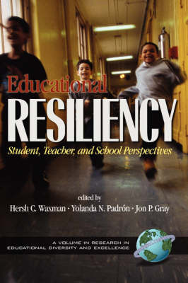 Educational Resilience: Student, Teacher and Perspectives - Research in Educational Diversity & Excellence (Hardback)
