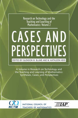 Research on Technology in the Teaching and Learning of Mathematics v. 2; Cases and Perspectives: Syntheses and Perspectives (Hardback)