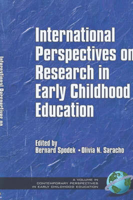 International Perspectives on Research in Early Childhood Education - Contemporary Perspectives in Early Childhood Education (Hardback)