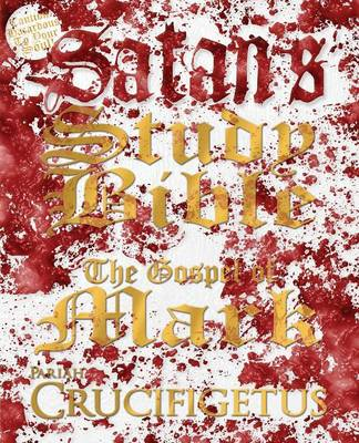 Satan's Study Bible: The Gospel of Mark (Paperback)
