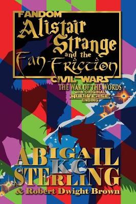 Alistair Strange and the Fan-Friction: The War of the Words - Alistair Strange and the Fan-Friction 1 (Paperback)