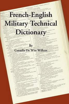 A French-English Military Technical Dictionary (Paperback)