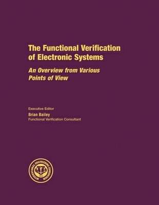 The Funcational Verification of Electronic Systems: An Overview from Various Points of View (Paperback)