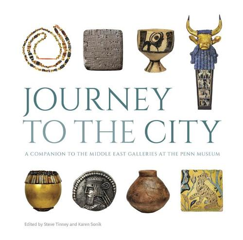 Journey to the City: A Companion to the Middle East Galleries at the Penn Museum (Hardback)