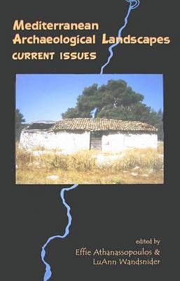 Mediterranean Archaeological Landscapes: Current Issues (Hardback)