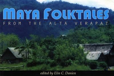 Maya Folktales from the Alta Verapaz (Paperback)