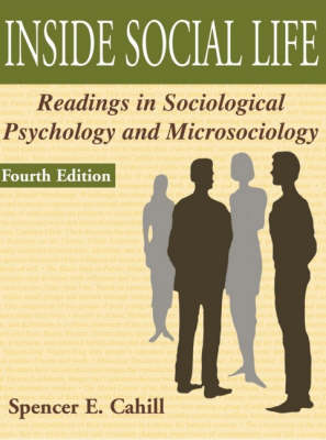 Inside Social Life: Readings in Sociological Psychology and Microsociology (Paperback)
