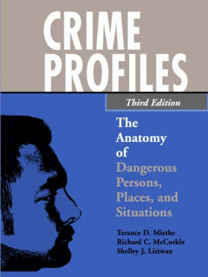 Crime Profiles: The Anatomy of Dangerous Persons, Places and Situations (Paperback)