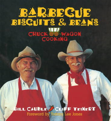 Barbecue, Biscuits, and Beans: Chuckwagon Cooking (Hardback)