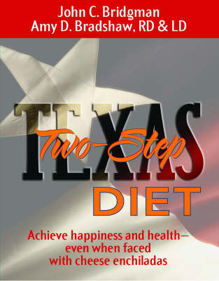 Texas Two-step Diet: Achieve Happiness and Health - Even When Faced with Cheese Enchiladas (Hardback)