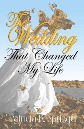 The Wedding That Changed My Life (Hardback)