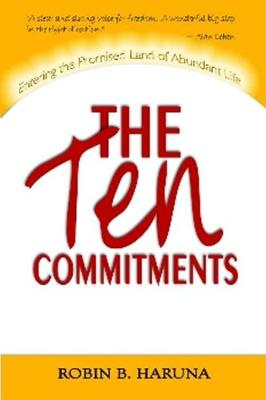 The Ten Commitments: Entered The Promised Land of Abundant Life (Paperback)