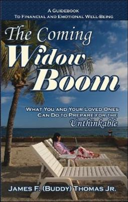 The Coming Widow Boom: What You and Your Loved Ones Can Do to Prepare for the Unthinkable (Paperback)