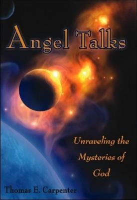 Angel Talks: Unraveling the Mysteries of God (Paperback)