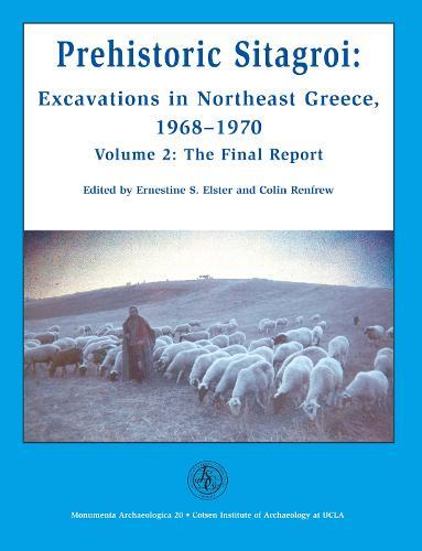 Prehistoric Sitagroi: Excavations in Northeast Greece 1968-1970: Volume 2: The Final Report - Monumenta Archaeologica (Hardback)